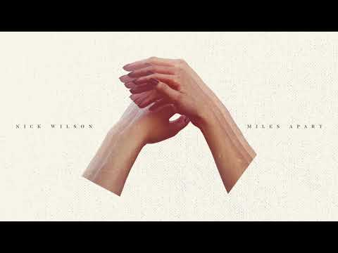 Nick Wilson - Miles Apart (Official Audio)