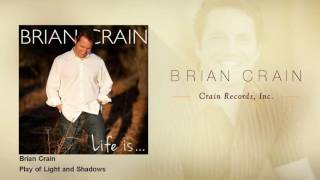 Brian Crain - Play of Light and Shadows