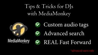 Tips & Tricks for DJs with MediaMonkey (Custom tags, advanced search & filter, real Fast Forward)