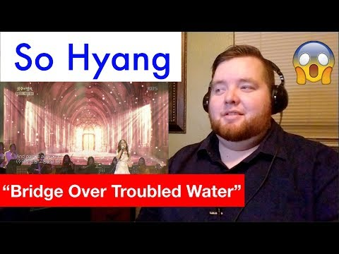 So Hyang | Bridge Over Troubled Water | Jerod M Reaction