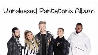 UNRELEASED PENTATONIX ALBUM