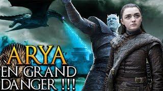 Arya est en danger !!! Saison 8 Game of Thrones