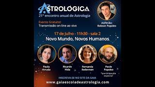 ASTROLÓGICA ® 2021 - Sala 2   Novo Mundo, Novos Humanos