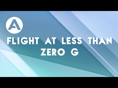 Flight Tests - Ep.4: Flight at less than zero G