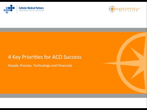 4 Key Priorities for ACO Success  People, Process, Technology and Financials