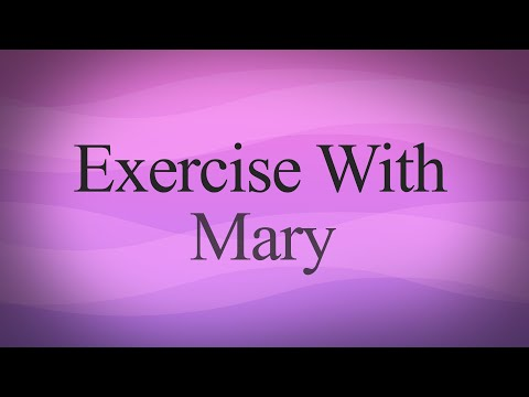 Exercise with Mary: Multiple Sclerosis Exercises