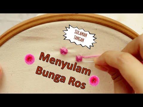 Embroidery For Beginners: Roses | Jom Belajar Menyulam(Bahagian 1)