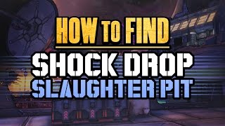 Borderlands The Pre Sequel | How to Find the Shock Drop Slaugher Pit