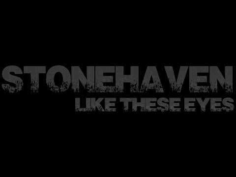 Stonehaven - Like these Eyes