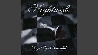 Provided to YouTube by Believe SAS Escapist · Nightwish Bye Bye Bea...