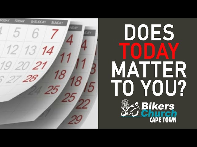 Does today matter to you? – Pastor George Lehman
