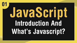 [ Learn JavaScript In Arabic ] #01 - Introduction & What's JavaScript
