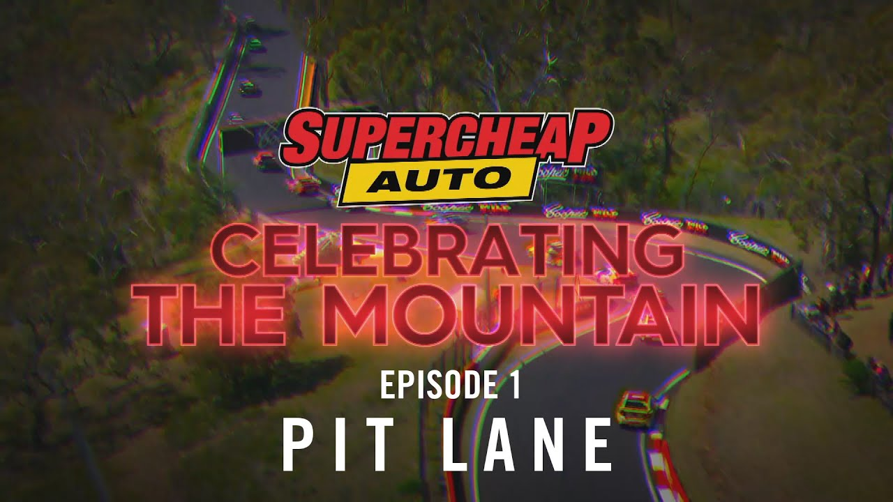 Episode 1: Pit Lane | Supercheap Auto – Celebrating The Mountain