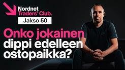 Onko jokainen dippi edelleen ostopaikka? | Traders' Club 50. jakso