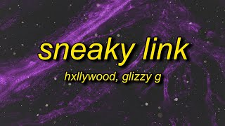 Hxllywood - Sneaky Link (Lyrics) ft. Glzzy G | i heard he got that sloppy toppy lyrics tiktok