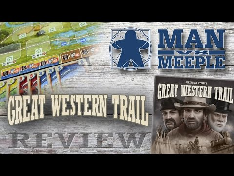 Great Western Trail (Stronghold Games) Review by Man Vs Meeple