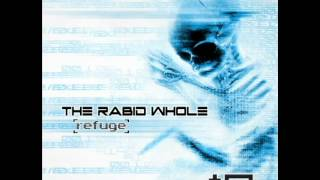 THE RABID WHOLE - FUTURE (Radio Edit) from 'Refuge' (2012)