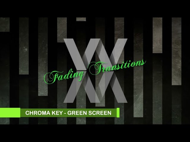 Chroma Key Fading Transitions