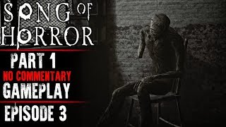 Song of Horror Gameplay - Part 1 (Episode 3)