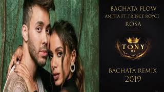 Anitta Ft. Prince Royce  - Rosa ( Dj Tony Bachata remix BFG)