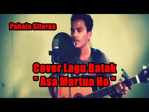 Asa Martua Ho-Cover Lagu Batak Terbaru 2018-Mr.Pane