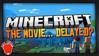 The Minecraft Movie is DELAYED... What Now?