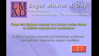 "Legal Maxim A Day - Jan. 31st 2013 - ""From the highest remedy to......"""