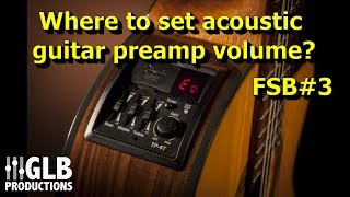Why do you always set guitar preamp volume to 100%? | FSB#3