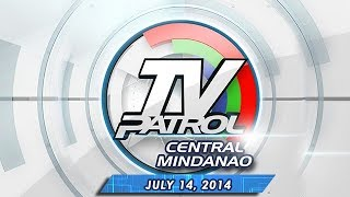 TV Patrol Cotabato - July 14, 2014