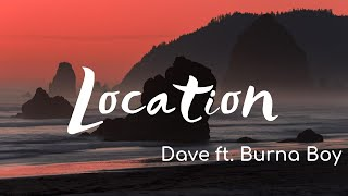 Dave - Location ft. Burna Boy (Lyrics)