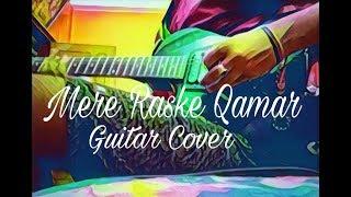 Junaid Asghar Mere Rashke Qamar Guitar Instrumental Cover Joy Sarkar