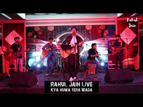 Kya Hua Tera Wada   Rahul Jain Live
