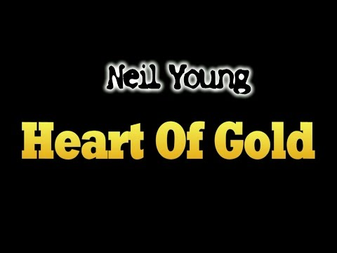 Heart Of Gold - Neil Young  ( lyrics )