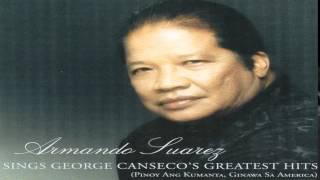 Kailangan Kita - Armando Suarez (sings George Canseco's Greatest Hits)