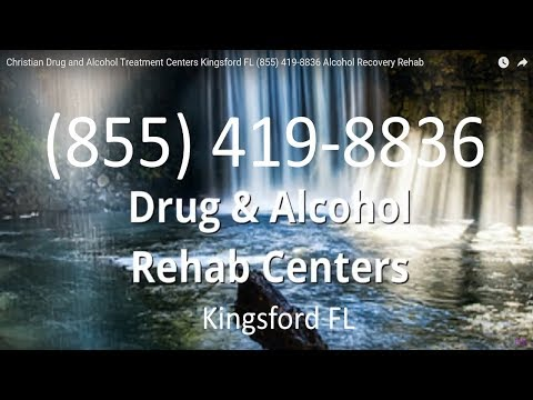 Christian Drug and Alcohol Treatment Centers Kingsford FL (855) 419-8836 Alcohol Recovery Rehab