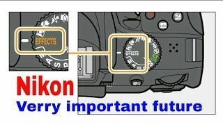 Nikon DSLR ! Very important feature