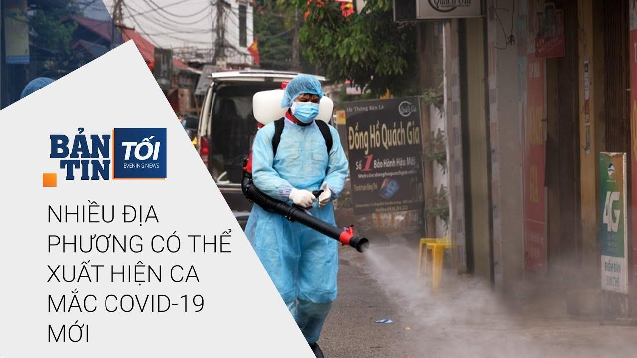 Bản tin tối 27/7/2020: Nhiều địa phương có thể xuất hiện ca mắc Covid-19 mới | VTC Now