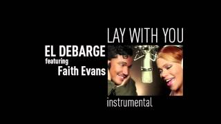 El DeBarge - Lay With You ft. Faith Evans Instrumental 2011
