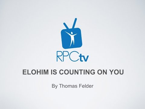"""Elohim Is Counting On You"" by Guest Speaker Thomas Felder, Esq. - 05/27/17"