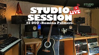 #2 Studio Live Session // DUO -Romina Palmeri-