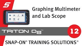 Graphing Multimeter and Lab Scope: TRITON-D8™ (Pt 12/13) | Snap-on Training Solutions®