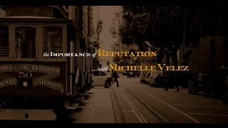 The Importance of Reputation - With Michelle Velez