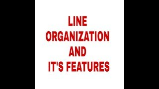 LINE ORGANIZATION AND IT'S FEATURES