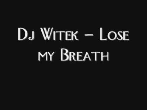 Dj Witek - Lose my Breath