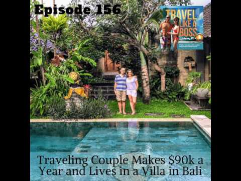 Ep 156 - Traveling Couple Makes $90k a Year and Lives in a Villa in Bali