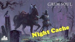 Grim Soul : Dark Fantasy Survival (Ep. 142) Night Cache