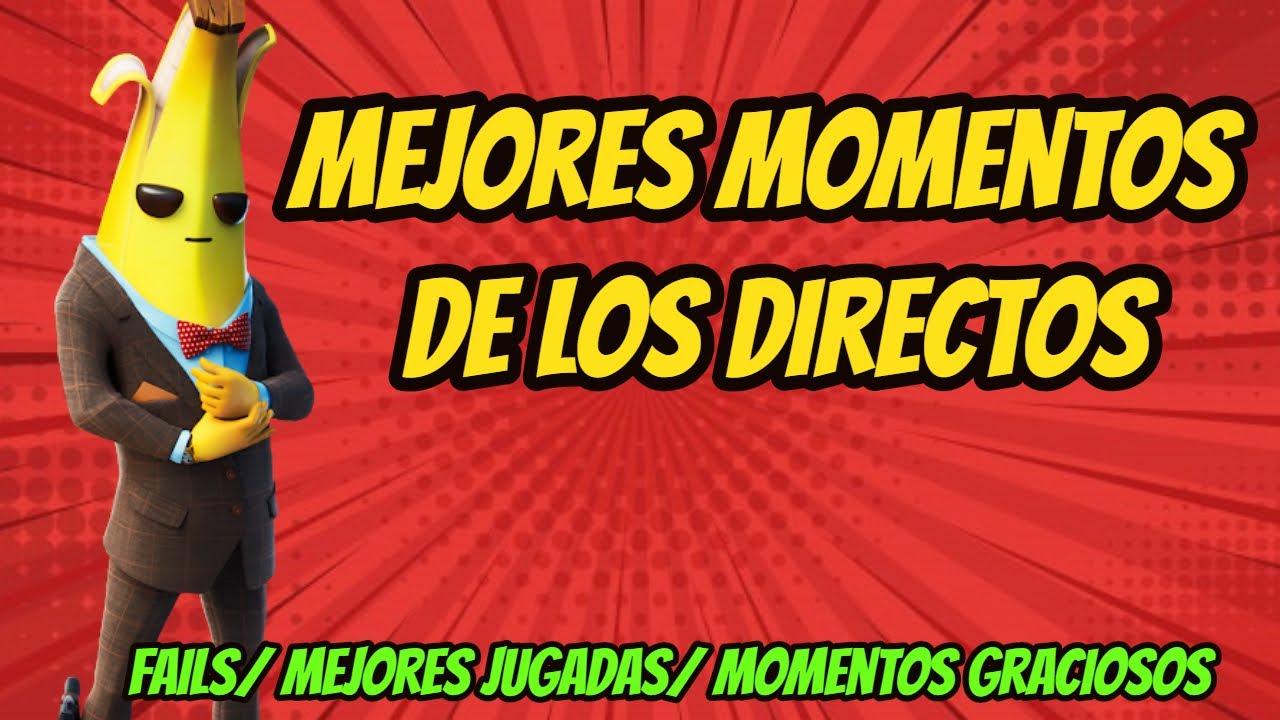 |MEJORES MOMENTOS DE LOS DIRECTOS| Fails/ Mejores Jugadas/ Momentos Divertidos (JUNTO A SUBS)
