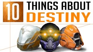 10 Things You Don't Know About Destiny Part 2