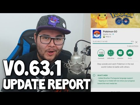 POKEMON GO NEW UPDATE V0.63.1 UPDATE REPORT! (New Medal Update & Faster Load Times!)