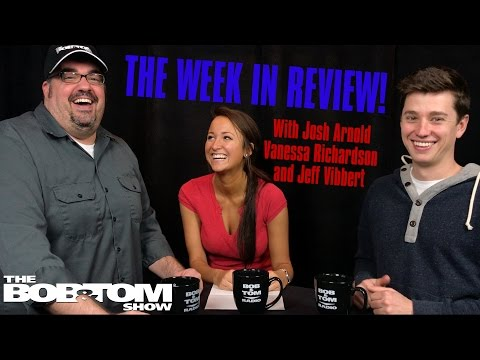 The BOB & TOM Week In Review with Josh Arnold, Vanessa Richardson, and Jeff Vibbert - April 21, 2017